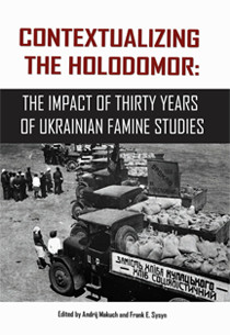 Contextualizing the Holodomor: The Impact of Thirty Years of Ukrainian Famine Studies