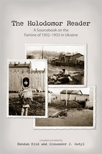 Holodomor Reader: A Sourcebook on the Famine of 1932-1933 in Ukraine